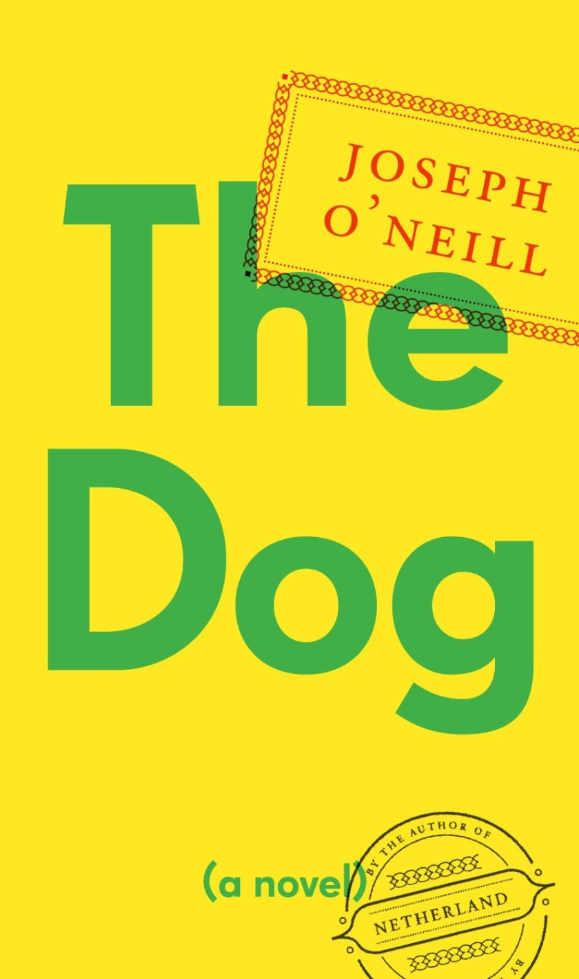 Currently reading Joseph O'Neills' The Dog.